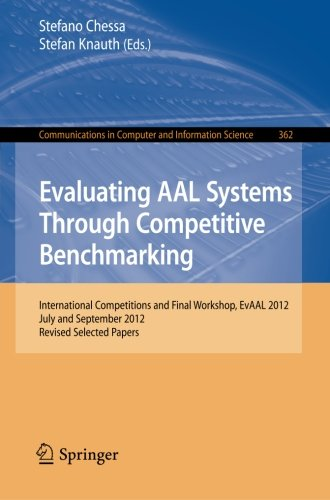 Evaluating AAL Systems Through Competitive Benchmarking: International Competitions and Final Workshop, EvAAL 2012, July