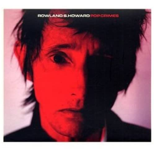Pop-Crimes-Rowland-S-Howard-Audio-CD