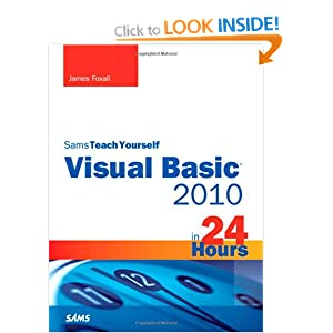 Sams Teach Yourself Visual Basic 2010 in 24 Hours: Complete Starter Kit (Sams Teach Yourself...in 24 Hours)