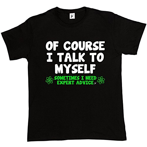 Of Course I Talk To Myself Sometimes I Need Expert consigliare da uomo in cotone T-Shirt Black X-Large