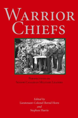 Warrior Chiefs: Perspectives on Senior Canadian Military Leaders