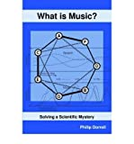 img - for [(What is Music?: Solving a Scientific Mystery)] [Author: Philip Dorrell] published on (February, 2005) book / textbook / text book