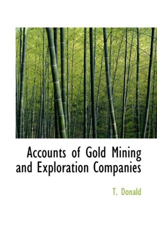 Accounts of Gold Mining and Exploration Companies