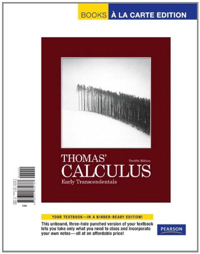 Thomas' Calculus, Early Transcendentals, Books a la Carte Edition (12th Edition)