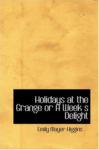 Holidays at the Grange or A Week  s Delight