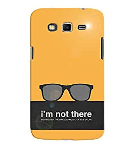 Fuson Premium I`M Not There Printed Hard Plastic Back Case Cover for Samsung Galaxy Grand 2 G7102 G7106
