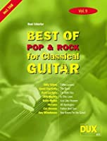 Best of  Pop und Rock for Classical Guitar 9: Die Sammlung mit starken Interpreten