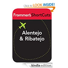 Alentejo and Ribatejo, Portugal: Frommer's ShortCuts: Frommer's Shortcuts Series, Book 654