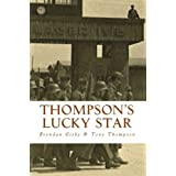 Thompson&#39;s Lucky Star: The Story of a Stalag Survivorby Tony Thompson