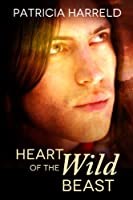 Heart of the Wild Beast [Kindle Edition]