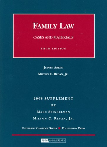 Family Law, Cases And Materials, 5Th, 2008 Supplement (University Casebook: Supplement)