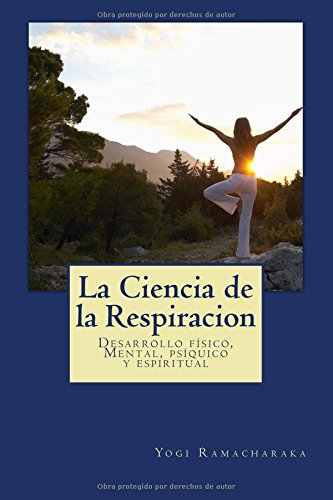 La Ciencia de la Respiracion: clasicos de la Religión y espiritualidad