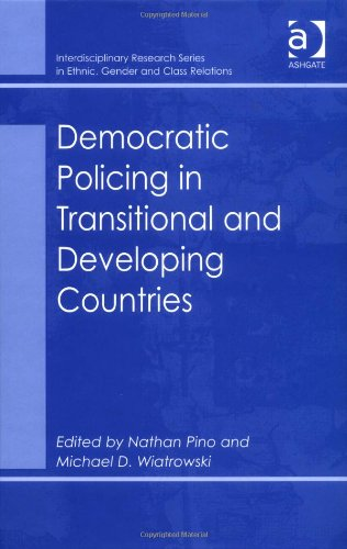 Democratic Policing in Transitional And Developing Countries (Interdisciplinary Research Series in Ethnic, Gender and Cl