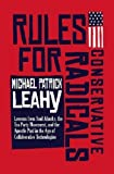 img - for Rules for Conservative Radicals: Lessons from Saul Alinsky, the Tea Party Movement, and the Apostle Paul in the Age of Collaborative Technologies book / textbook / text book