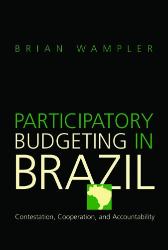 Participatory Budgeting in Brazil: Contestation, Cooperation, and Accountability