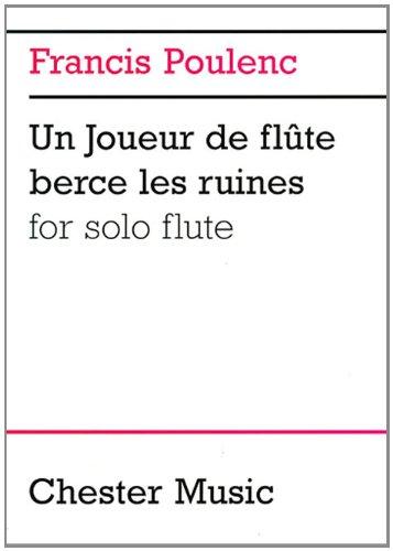 Francis Poulenc: Un Joueur de Flute Berce Les Ruines for Solo Flute