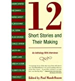 img - for [(12 Short Stories and Their Making)] [Author: Paul Mandelbaum] published on (September, 2005) book / textbook / text book
