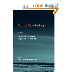 Moral Psychology: The Evolution of Morality: Adaptations and Innateness (Volume 1) Walter Sinnott-Armstrong