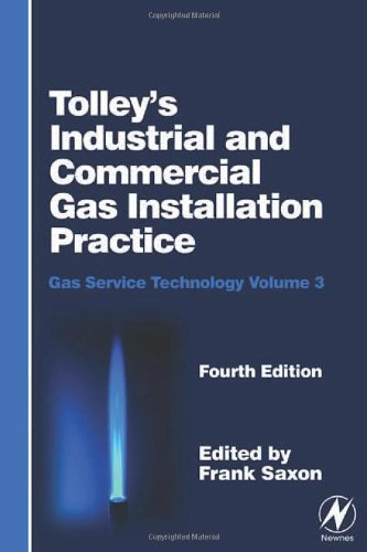 Tolley's Gas Service Technology Set: Tolley's Industrial & Commercial Gas Installation Practice, Fourth Edition: Gas