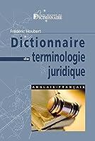 Dictionnaire de terminologie juridique anglais-français