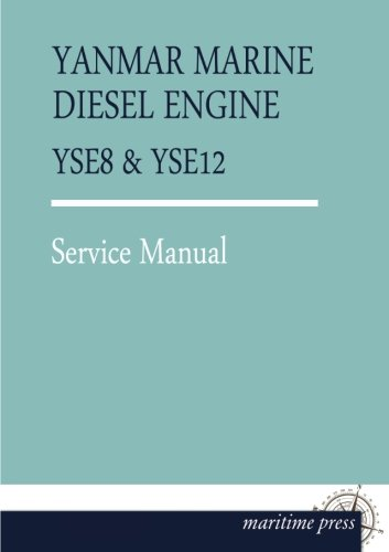 YANMAR MARINE Diesel ENGINE YSE8 & YSE12: Service Manual (Yanmar Service Manual compare prices)