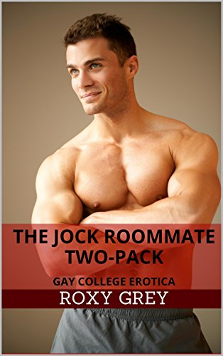 Roxy Grey - The Jock Roommate Two-Pack: Gay College Erotica