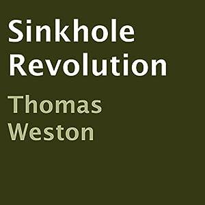 Sinkhole Revolution | [Thomas Weston]