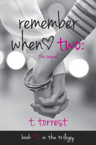 Remember When 2: The Sequel (The Remember Trilogy) by T. Torrest