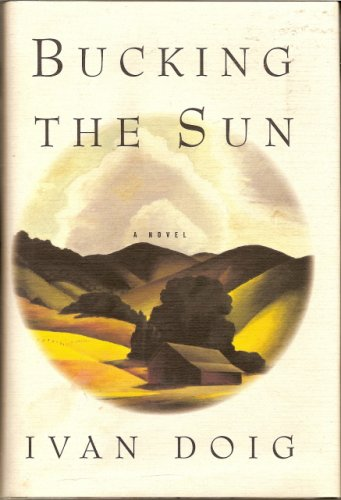 Bucking the Sun, Ivan Doig