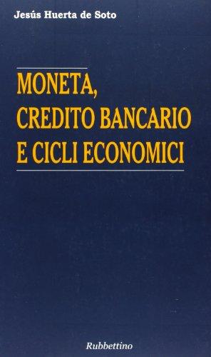 Moneta, credito bancario e cicli economici