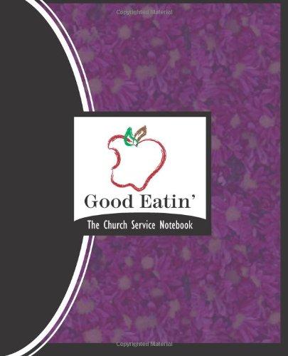 Good Eatin': The Church Service Notebook: Volume 4