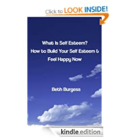 What is Self Esteem? How to Build your Self Esteem and Feel Happy Now