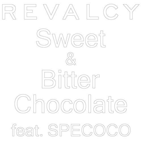 Sweet & Bitter Chocolate feat. SPECOCO