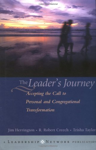 The Leader's Journey: Accepting the Call to Personal and Congregational Transformation (Jossey-Bass Leadership Network Series)