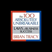 The 100 Absolutely Unbreakable Laws of Business Success | [Brian Tracy]