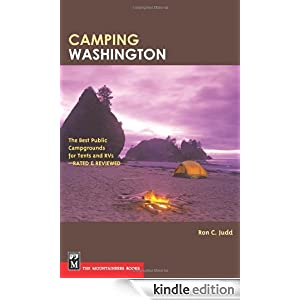 Camping Washington: The Best Public Campgrounds for Tents and RVs--Rated and Reviewed Ron C. Judd