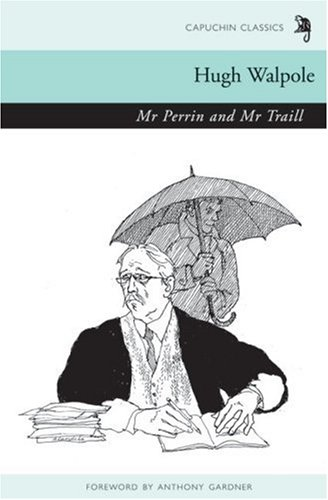 Mr Perrin and Mr Traill (Capuchin Classics), HUGH WALPOLE