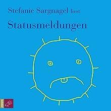 Statusmeldungen Hörbuch von Stefanie Sargnagel Gesprochen von: Stefanie Sargnagel