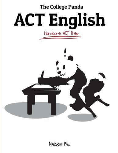 The College Panda's ACT English: Advanced Guide and Workbook