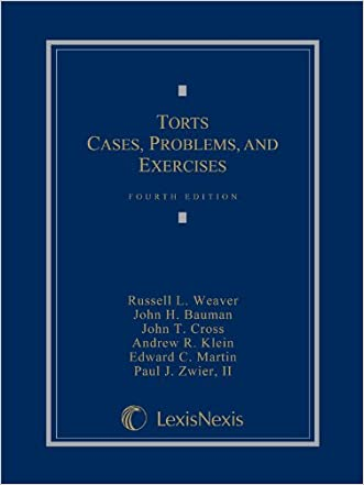 Torts: Cases, Problems, and Exercises (2013) written by Russell L. Weaver
