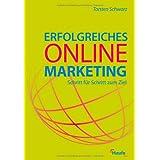 """Erfolgreiches Online-Marketing: Schritt f�r Schritt zum Zielvon """"Torsten Schwarz"""""""
