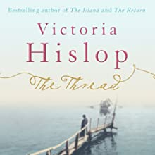 The Thread (       UNABRIDGED) by Victoria Hislop Narrated by Sandra Duncan