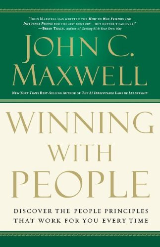 Winning with People: Discover the People Principles that...