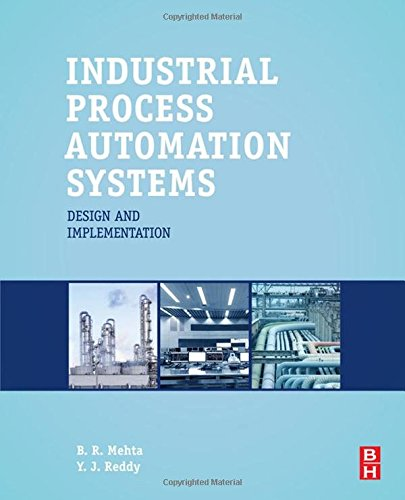 Industrial Process Automation Systems: Design and Implementation