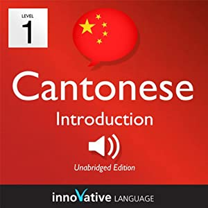 Learn Cantonese with Innovative Language's Proven Language System - Level 1: Introduction to Cantonese Audiobook