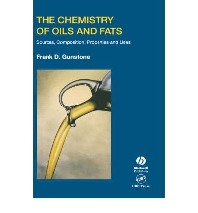 { [ THE CHEMISTRY OF OILS AND FATS: SOURCES, COMPOSITION, PROPERTIES AND USES ] } Gunstone, F D ( AUTHOR ) Jul-16-2004 Hardcover, by F D G