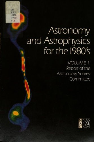 Astronomy and Astrophysics for the 1980's, Volume 1:: Report of the Astronomy Survey Committee