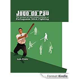 Jogo do Pau: The ancient art & modern science of Portuguese stick fighting (English Edition)