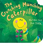 [The Crunching, Munching Caterpillar] [by: Sheridan Cain] Sheridan Cain