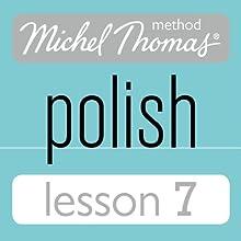Michel Thomas Beginner Polish Lesson 7 (       UNABRIDGED) by Jolanta Cecula Narrated by Jolanta Cecula